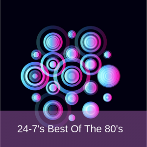 24-7's Best Of The 80's